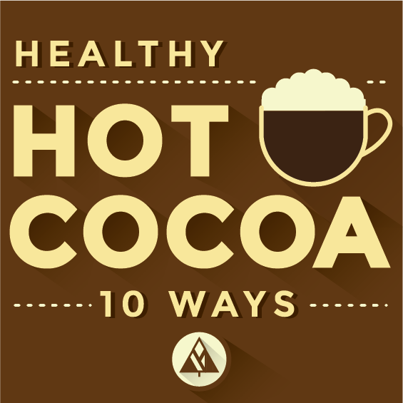 Healthy Hot Chocolate 10 Ways (Vegan & Paleo)