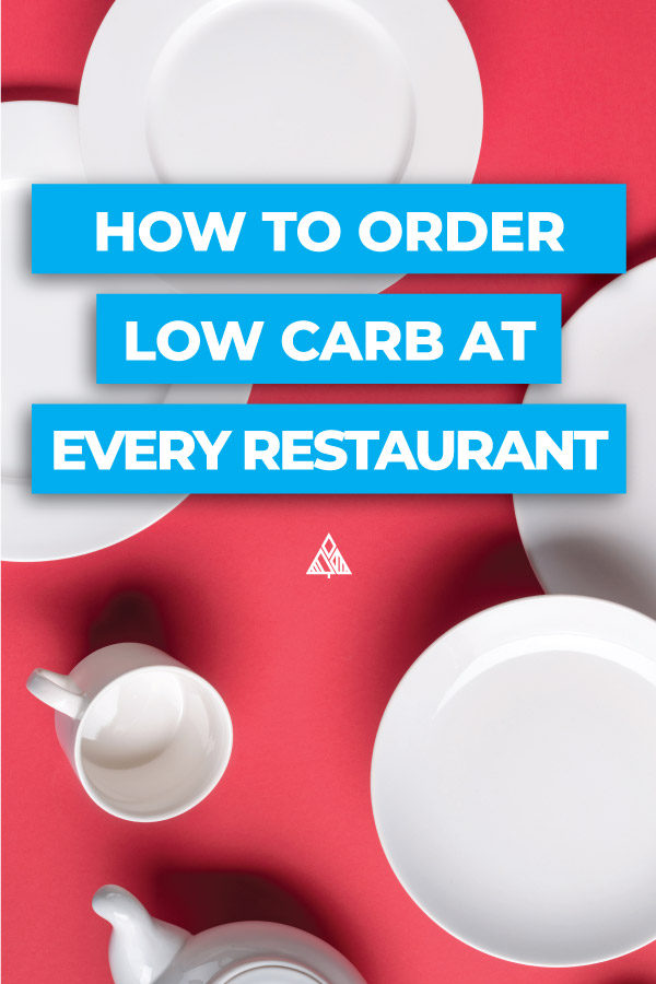12 Low Carb Restaurants — How to Order No Matter Where You Go!