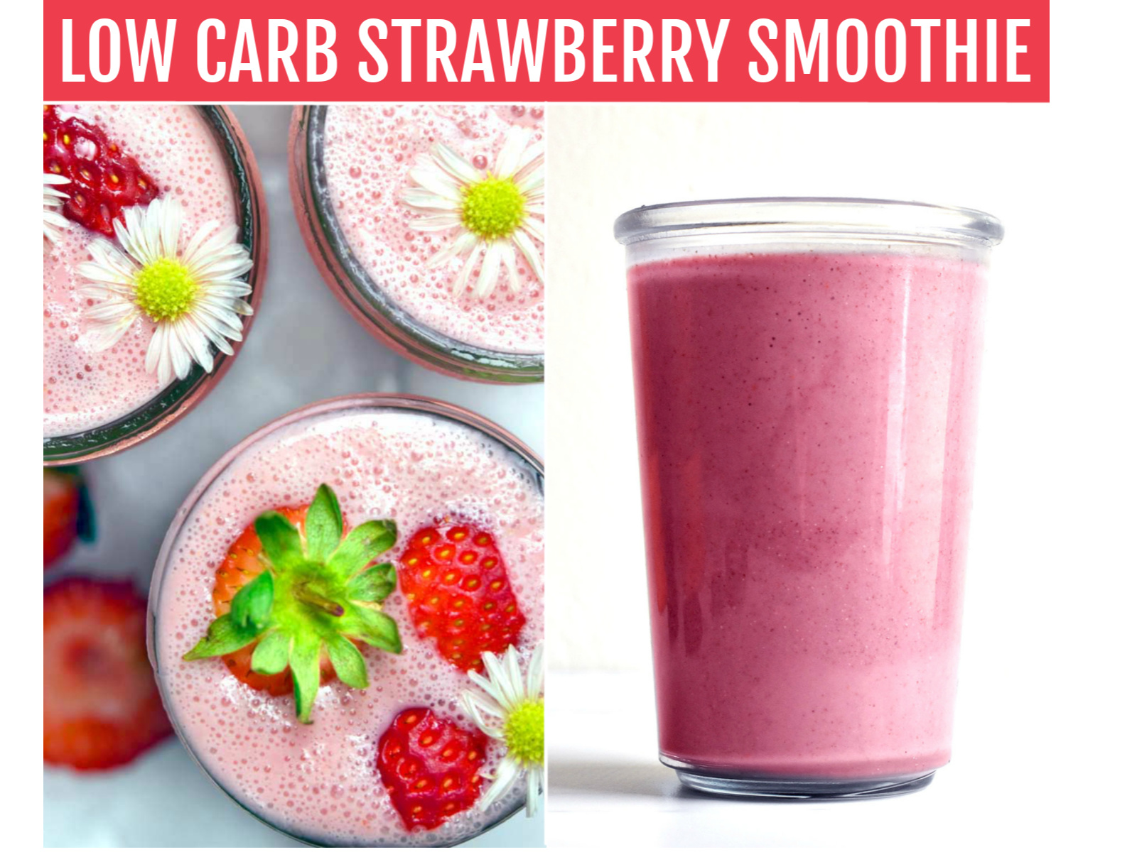 Collage of strawberry low carb smoothie